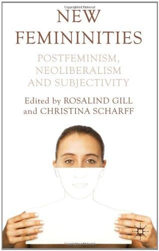 New Femininities Postfeminism, Neoliberalism and Subjectivity  2011 9780230223349 Front Cover