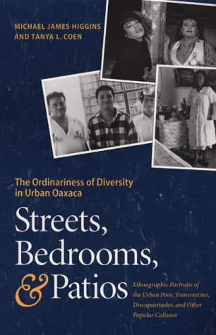 Streets, Bedrooms, and Patios The Ordinariness of Diversity in Urban Oaxaca  2000 9780292731349 Front Cover
