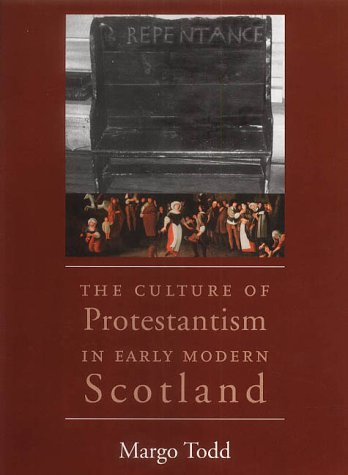 Culture of Protestantism in Early Modern Scotland   2002 9780300092349 Front Cover
