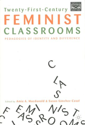 Twenty-First-Century Feminist Classrooms Pedagogies of Identity and Difference  2002 (Revised) 9780312295349 Front Cover