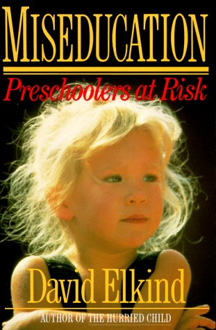 Miseducation Preschoolers at Risk N/A edition cover