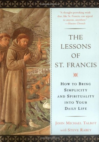 Lessons of St. Francis How to Bring Simplicity and Spirituality into Your Daily Life  1997 edition cover