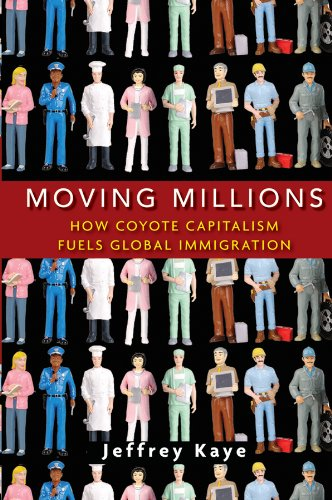 Moving Millions How Coyote Capitalism Fuels Global Immigration  2010 edition cover