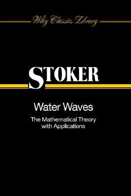 Water Waves The Mathematical Theory with Applications  1958 9780471570349 Front Cover