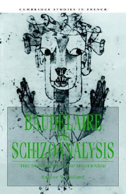Baudelaire and Schizoanalysis The Socio-Poetics of Modernism  2006 9780521031349 Front Cover