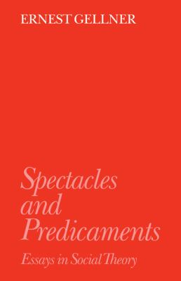 Spectacles and Predicaments Essays in Social Theory  1991 9780521424349 Front Cover