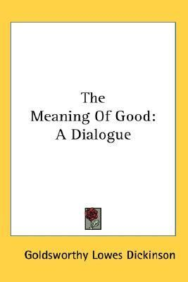 Meaning of Good A Dialogue N/A edition cover