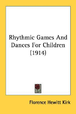 Rhythmic Games and Dances for Children N/A 9780548816349 Front Cover