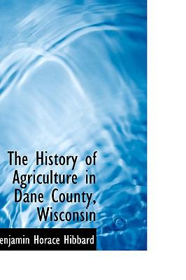History of Agriculture in Dane County, Wisconsin N/A edition cover