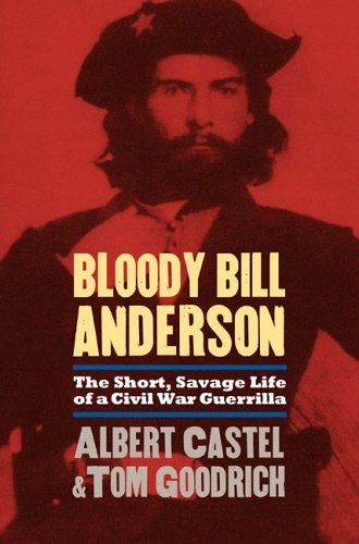 Bloody Bill Anderson The Short, Savage Life of a Civil War Guerrilla  2006 edition cover