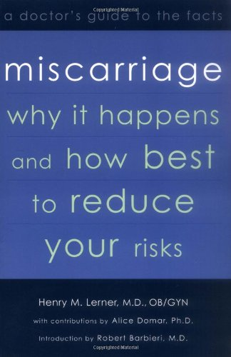 Miscarriage Why It Happens and How Best to Reduce Your Risks  2003 9780738206349 Front Cover