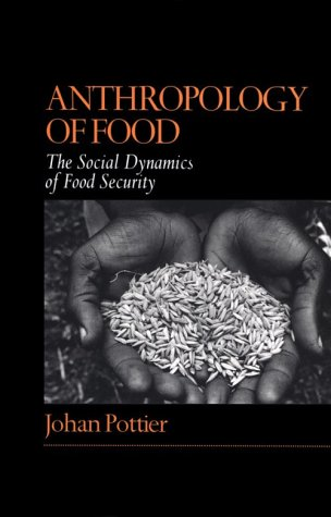 Anthropology of Food The Social Dynamics of Food Security  1999 9780745615349 Front Cover