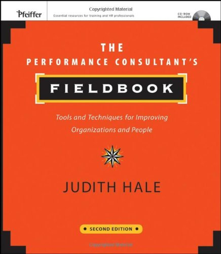 Performance Consultant's Fieldbook Tools and Techniques for Improving Organizations and People 2nd 2007 (Revised) 9780787985349 Front Cover