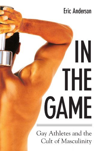 In the Game Gay Athletes and the Cult of Masculinity  2005 edition cover