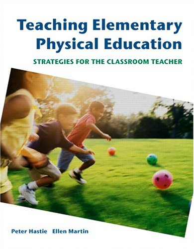 Teaching Elementary Physical Education Strategies for the Classroom Teacher  2006 edition cover