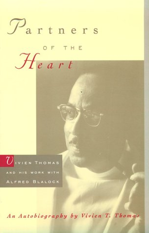 Partners of the Heart Vivien Thomas and His Work with Alfred Blalock  1998 edition cover
