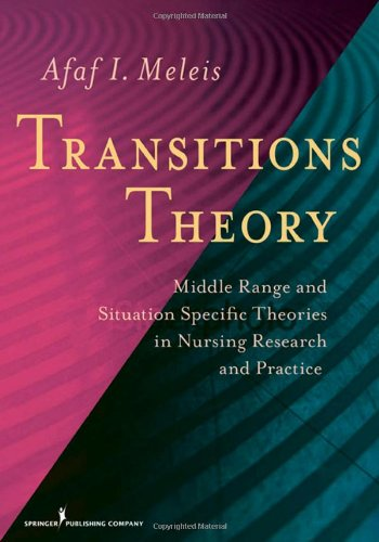 Transitions Theory Middle Range and Situation Specific Theories in Nursing Research and Practice  2009 edition cover
