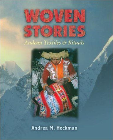 Woven Stories Andean Textiles and Rituals  2003 edition cover