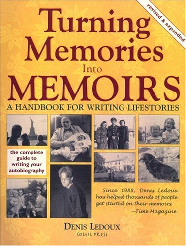 Turning Memories into Memoirs : A Handbook for Writing Lifestories 1st 2006 edition cover