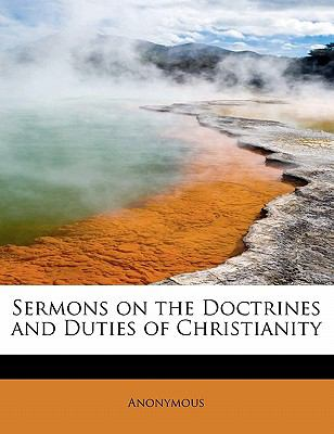 Sermons on the Doctrines and Duties of Christianity N/A 9781115114349 Front Cover