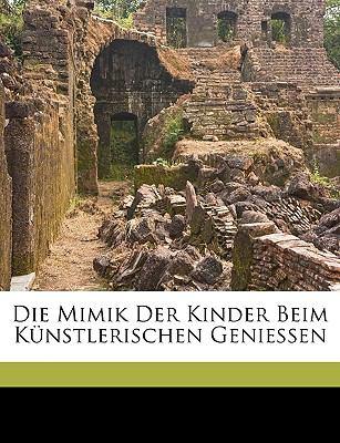 Die Mimik der Kinder Beim K�nstlerischen Geniessen  N/A edition cover