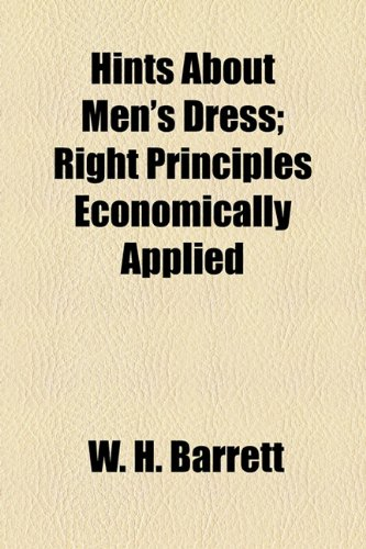 Hints about Men's Dress; Right Principles Economically Applied  2010 edition cover