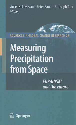 Measuring Precipitation from Space EURAINSAT and the Future  2007 9781402058349 Front Cover