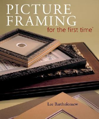 Picture Framing for the First Time   2004 9781402706349 Front Cover