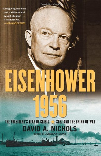 Eisenhower 1956 The President's Year of Crisis--Suez and the Brink of War N/A edition cover