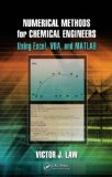 Numerical Methods for Chemical Engineers Using Excel, VBA and MATLAB   2013 edition cover