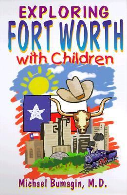 Exploring Fort Worth with Children   2000 9781556227349 Front Cover