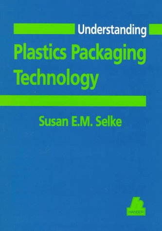Understanding Plastics Packaging Technology  N/A edition cover