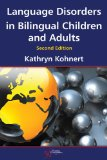 Language Disorders in Bilingual Children and Adults, Second Edition  2nd 2014 (Revised) edition cover