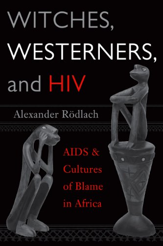 Witches, Westerners, and HIV AIDS and Cultures of Blame in Africa  2006 edition cover
