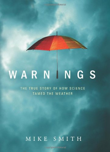 Warnings : The True Story of How Science Tamed the Weather N/A edition cover
