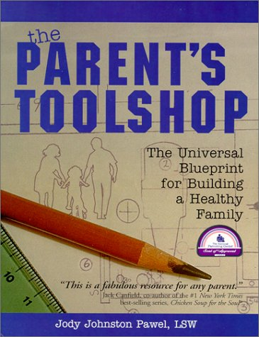 Parent's Toolshop The Universal Blueprint for Building a Healthy Family 2nd 2000 edition cover