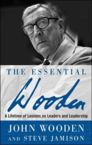 Essential Wooden A Lifetime of Lessons on Leaders and Leadership  2007 edition cover
