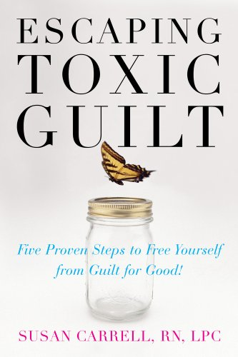 Escaping Toxic Guilt Five Proven Steps to Free Yourself from Guilt for Good!  2008 9780071497350 Front Cover