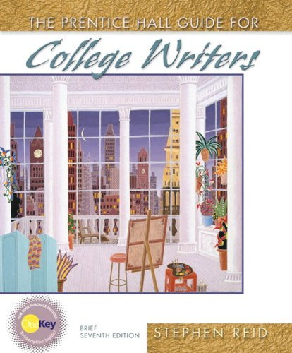 Prentice Hall Guide for College Writers  7th 2006 (Revised) 9780131931350 Front Cover