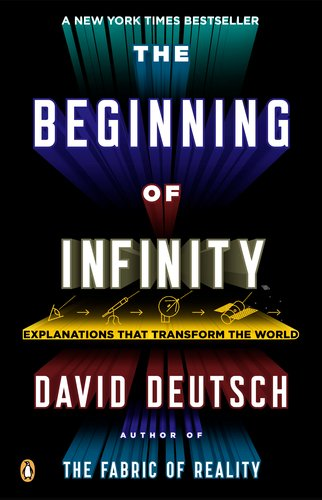 Beginning of Infinity Explanations That Transform the World  2012 edition cover