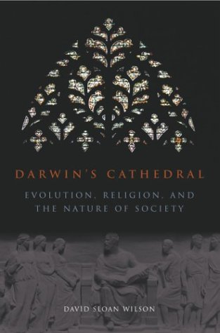 Darwin's Cathedral Evolution, Religion, and the Nature of Society  2003 9780226901350 Front Cover