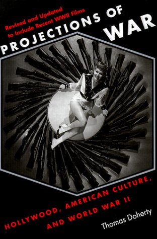 Projections of War Hollywood, American Culture, and World War II 2nd 1999 (Revised) edition cover