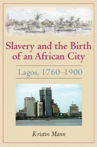 Slavery and the Birth of an African City Lagos, 1760-1900  2010 edition cover