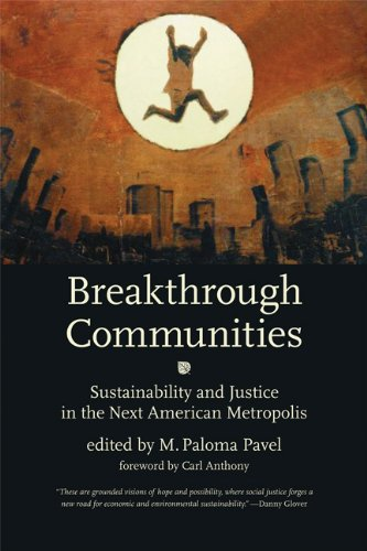 Breakthrough Communities Sustainability and Justice in the Next American Metropolis  2009 9780262512350 Front Cover