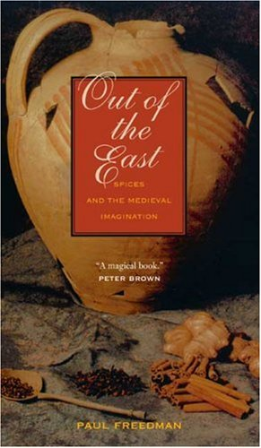 Out of the East Spices and the Medieval Imagination  2009 edition cover