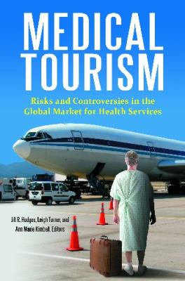 Risks and Challenges in Medical Tourism Understanding the Dynamics of the Global Market for Health Services  2012 edition cover