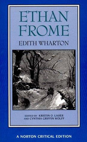 Ethan Frome Authoritative Text, Backgrounds and Contexts, Criticism  1995 edition cover