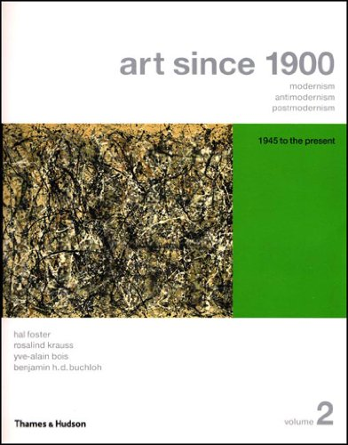 Art since 1900 Modernism, Antimodernism, Postmodernism  2005 edition cover