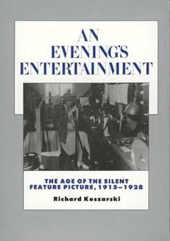 Evening's Entertainment The Age of the Silent Feature Picture, 1915-1928  1994 edition cover
