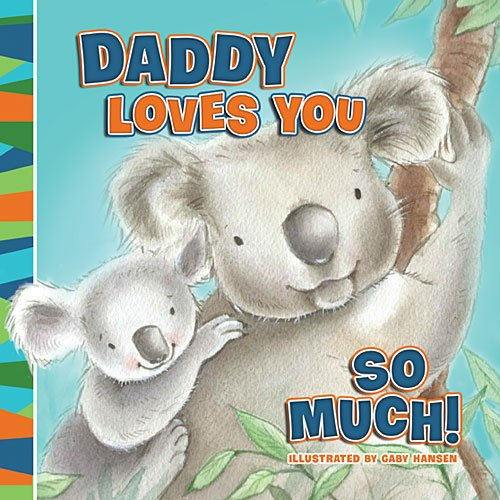 Daddy Loves You So Much   2015 9780529123350 Front Cover